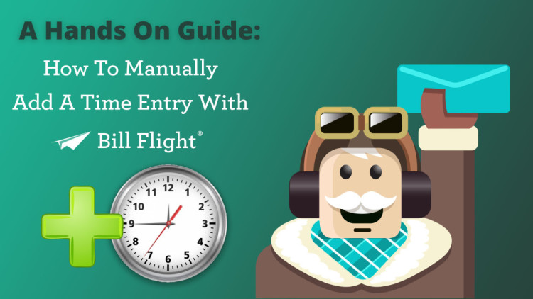 How to manually add a time entry to a project bill flight
